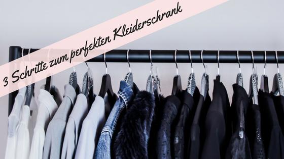 d80a78241 3 Schritte zum perfekten Kleiderschrank  - Be Sassique